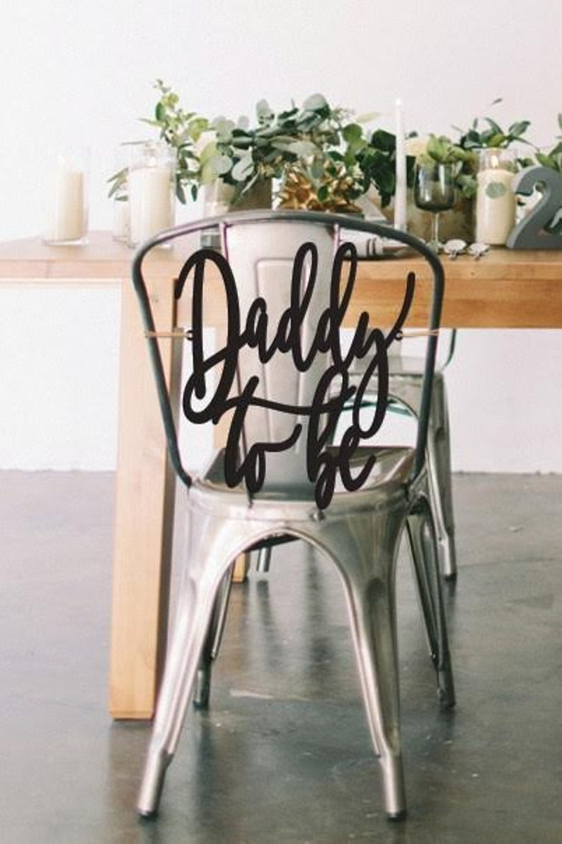 Daddy To Be Chair Sign Daddy To Be Baby Shower Chair Sign image 0