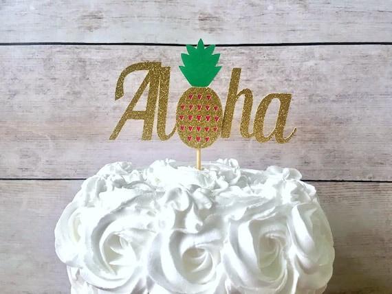 Aloha Cake Topper Pineapple Cake Topper Luau Cake Topper Etsy