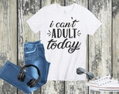I Can't Adult Today...