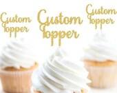 Custom Cupcake Toppers...