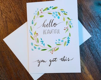 Hello Beautiful - You Got This | Blank Card. Free Shipping.