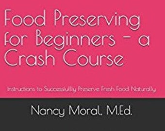 Food Preserving for Beginners - a Crash Course