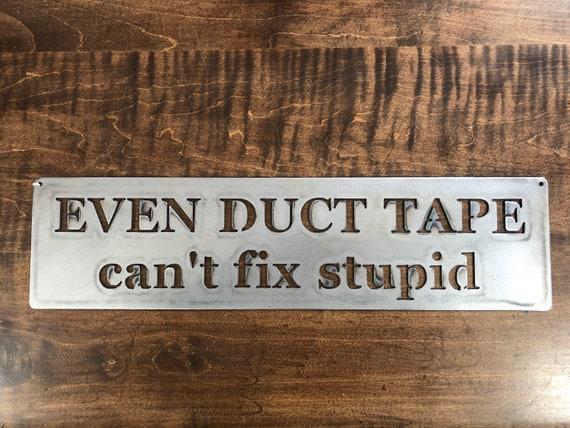"""2/"""" x 18/"""" NEW Metal Sign CAN/'T FIX STUPID Garage Man Cave Gift"""