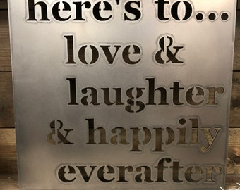Heres to... love, laughter, & happily everafter