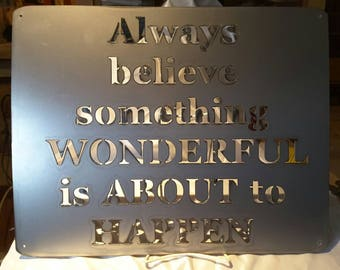 SN13 Always believe something wonderful is about to happen metal sign