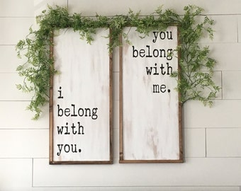 I Belong With You, You Belong With Me Set of 2 Painted Wood Signs // Bedroom Decor // Wedding // Anniversary // Farmhouse Decor // Rustic