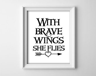 """INSTANT DOWNLOAD 8X10"""" printable digital art - With brave wings she flies - Black,white - Arrow - Nursery/Child's bedroom decor - Baby girl"""