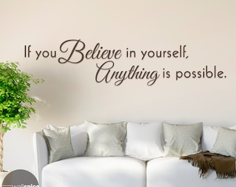 If You Believe In Yourself Anything Is Possible Vinyl Wall Decal Sticker