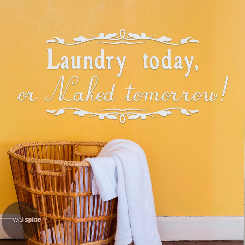 Laundry Today Or Naked Tomorrow Vinyl Wall Decal Lettering