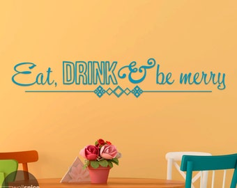Eat Drink & Be Merry Vinyl Wall Decal Sticker
