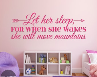 Let Her Sleep For When She Wakes She Will Move Mountains Vinyl Wall Decal Sticker