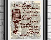 Original art print on antique dictionary book page. Bathroom artwork mixed media sing singer. Quotation and micro printed on vintage book.