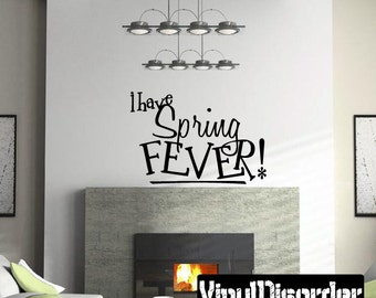 Hd091ET Vinyl Wall Decal Wall Quotes I have spring Fever Vinyl Sticker