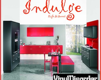 Indulge life is weet - Vinyl Wall Decal - Wall Quotes - Vinyl Sticker - Kitchenquotes18ET