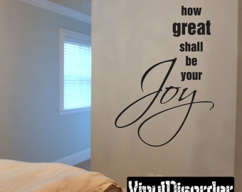 How great shall be your joy - Vinyl Wall Decal - Wall Quotes - Vinyl Sticker - C057HowgreatiiET