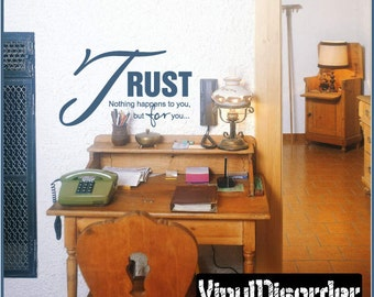 Trust nothing happens to you, but FOR you - Vinyl Wall Decal - Wall Quotes - Vinyl Sticker - L026TrustnothingiiiET