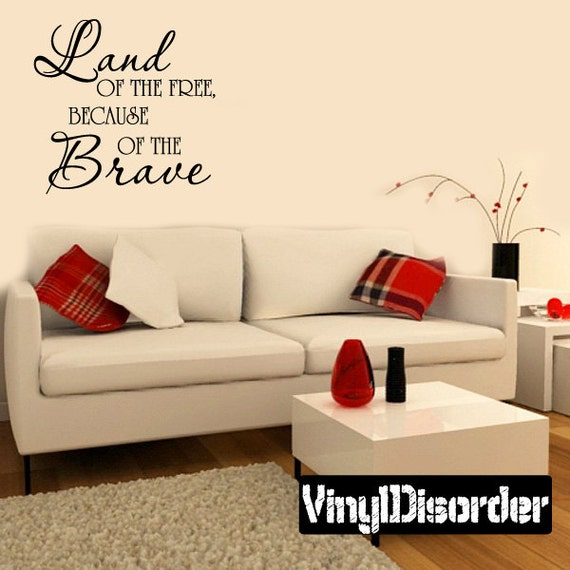 Land Of The Free Because Of The Brave Vinyl Wall Decal Etsy