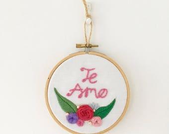 """4"""" Te Amo Embroidery Hoop"""
