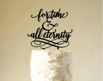 """Cake Topper """"For time and All Eternity""""  LDS"""
