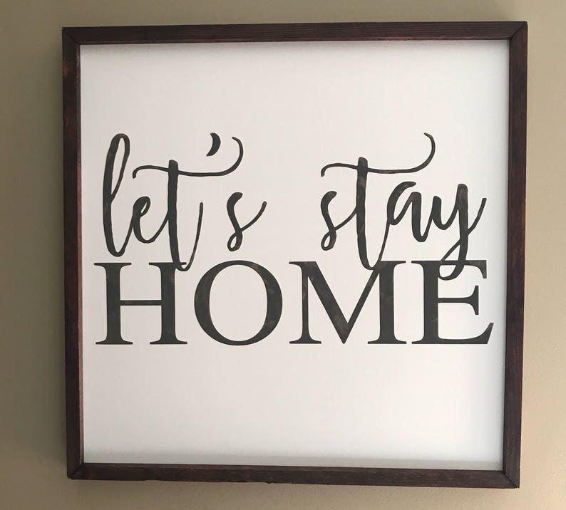 6607502acafbde Lets stay home sign family sign home sign our tribe