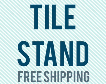 Tile Stand - as shown in listings.