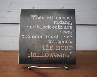 When Witches Go Riding...Tis Near Halloween Quote Tile. Perfect Fall  Halloween