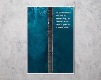 Life Quote Poster Print Robert Frost Ocean Pier Wall Art PID 19161