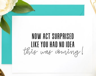 Funny Bridal Party Gifts Funny Bridal Party Gifts Funny Bridesmaid Proposal Cards Now Act Surprised Like You Had No Idea This Was Coming