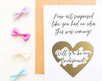 Funny Bridesmaid Card, Funny Asking Cards, Now Act Surprised Like You Had No Idea This Was Coming
