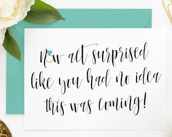 Now Act Surprised Like You Had No Idea This Was Coming, Bridesmaid Proposal Card for Bridesmaid Box, Will You Be My Bridesmaid