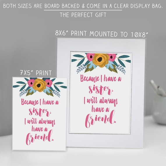 Because I Have A Sister, I Will Always Have A Friend Print