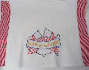 Vintage Patriotic Tea Towel Dishtowel - Embroidered Patriotic Home of the Brave Tea Towel