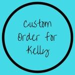 Custom Order for Kelly