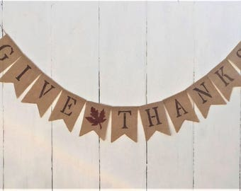 Give Thanks Banner,Thanksgiving Burlap Banner,Give Thanks Burlap Banner,Thanksgiving Decor,Rustic Thanksgiving,Thanksgiving Garland/Bunting
