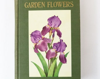 The Book of Garden Flowers- 1932 by  Robert McCurdy