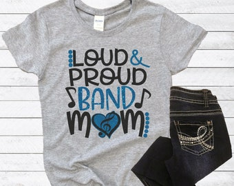 2c9df556 Loud and Proud Marching Band Mom T-Shirt, Marching Band T-Shirt, Band Mom T- Shirt, Band Mom Gift, High School Marching Band Shirt