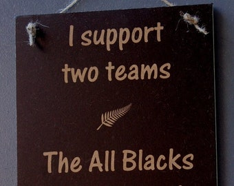 All Blacks Rugby Sign - I support the All Blacks and whoever's playing The Wallabies Australia  - New Zealand Rugby Union Kiwi Sign