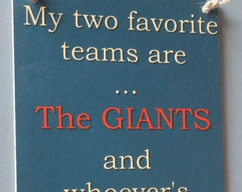 New York Giants Football Sign - We root for the Giants and whoever's playing against Tom Brady