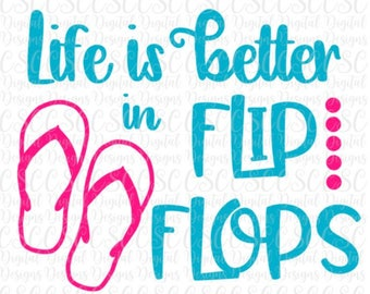 18f3e1b810862 Life is Better in Flip Flops SVG