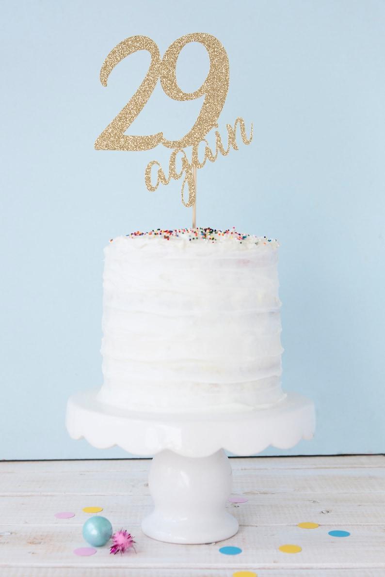 29 Again Cake Topper Happy 30th Birthday