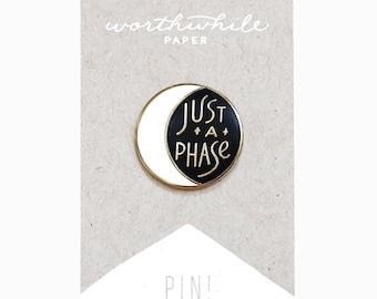 Moon Enamel Pin // Just A Phase // Hard Enamel Cloisonné