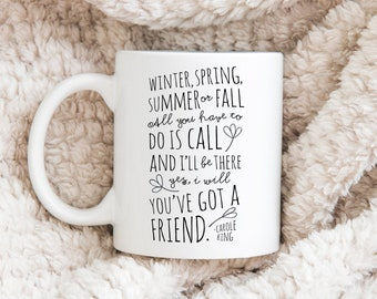 Carole King You've Got a Friend Coffee Mug. Friendship BFF Coffee Mug. BFF gift. Gift for her. Gift for Mom Daughter
