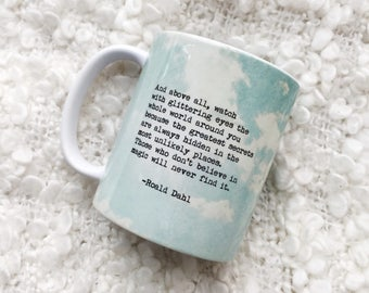 Roald Dahl Watch with glittering eyes Coffee Mug. Coffee Mug with saying. Stocking stuffer. Coworker gift. Grad Gift. Inspirational Mug