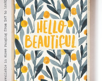 Hello Beautiful Inspirational Art Print. Hello Beautiful Water color Wall Art. Home Decor. Mother's Day gift. Friend Gift. Thank You Gift