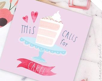 This Calls for CAKE! Greeting Card. Congratulations Card. Birthday Cake Card. Wedding Card. Graduation Card. New Job Card. Celebration Card