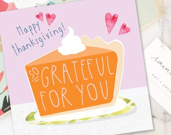 So Grateful for You Thanksgiving Card. Happy Thanksgiving Holiday Card. Pumpkin Pie Thanksgiving Greeting Card. Seasonal Hostess gift