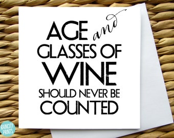Wine Birthday Card Age And Glasses Of Should Never Be Counted Funny Lover Foodie Blank Greeting