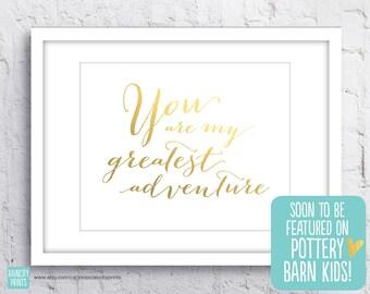 You Are My Greatest Adventure Love Print. Real Gold Foil Art. Inspirational Art. Anniversary Wedding Gift. Wall Art. Home Decor. Nursery Art