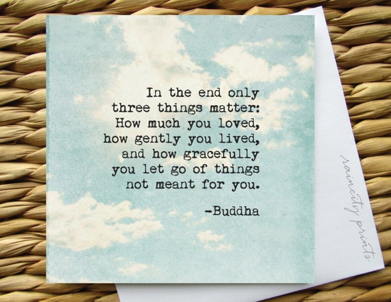In The End Only 3 Things Matter Buddha Card Buddha Quote Etsy