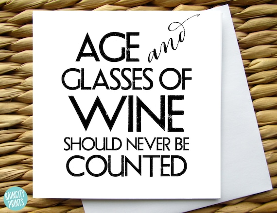 Wine Birthday Card Age And Glasses Of Should Never Be